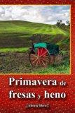 Primavera de fresas y heno (Spanish Edition)