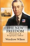 The New Freedom: [Illustrated & Biography Added]