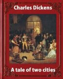 A tale of two cities, by  Charles Dickens and James Weber Linn (penquin classic): James Webe...