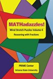 MATHadazzles Mind Stretch Puzzles Volume 4: Reasoning with Fractions