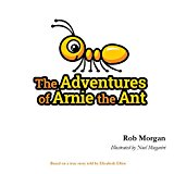 The Adventures of Arnie the Ant