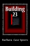 Building 23: The Most Haunted (Supernatural Series 9) (Volume 9)