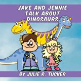 Jake and Jennie Talk about Dinosaurs (Fun with Friends) (Volume 3)