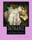 Dora Deane, or the East India Uncle, by Mary J. Holmes  (Worlds classics): and Maggie Miller...