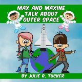 Max and Maxine Talk about Outer Space (Fun with Friends) (Volume 2)
