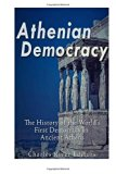 Athenian Democracy: The History of the World's First Democracy in Ancient Athens