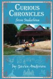 Curious Chronicles from Indochina