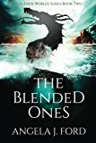 The Blended Ones (The Four Worlds Series) (Volume 2)