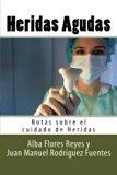 Heridas Agudas (Notas sobre el cuidado de Heridas) (Volume 1) (Spanish Edition)