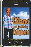 Eflano and the Missing Cellphone (The Thinking Kids Series) (Volume 1)