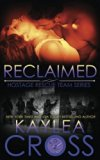Reclaimed (Hostage Rescue Team Series) (Volume 10)