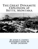 The Great Dynamite Explosion at Butte, Montana