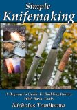 Simple Knifemaking: A Beginner's Guide To Building Knives With Basic Tools