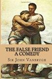The False Friend - A Comedy