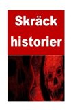 Skräck historier: 50 horror stories (Swedish Edition)