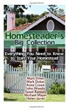 Homesteader's Big Collection: Everything You Need to Know to Start Your Homestead