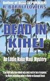 Dead in Kihei (An Eddie Naku Maui Mystery) (Eddie Naku Maui Mysteries) (Volume 2)