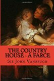 The Country House - A Farce