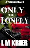 Only the Lonely: DI Ted Darling Series Book 5 (Volume 5)