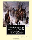 The frozen deep, and other tales , By Wilkie Collins (novel): illustrations by George du Mau...