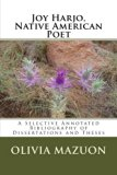 Joy Harjo, Native American Poet: A Selective Annotated Bibliography of Dissertations and Theses