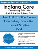 Indiana Core Elementary Education: Social Studies Subtest 064: Indiana Core Assessments