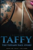 A Girl Named Taffy: The Tiffany Paul Story (The Adult Entertainer Series) (Volume 2)