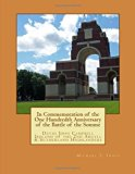 In Commemoration of the 100th Anniversary of the Battle of the Somme: David John Campbell Ir...