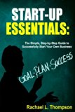 How to Start a Business: Startup Essentials-The Simple, Step-by-Step Guide to Successfully S...