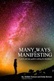Many Ways of Manifesting: A quick and easy guide to asking for abundance