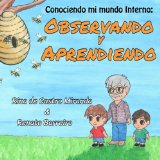Observando y Aprendiendo: el primer libro de la serie de libros infantiles, escritos con el ...