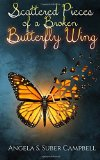 Scattered Pieces of a Broken Butterfly Wing