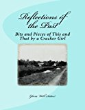 Reflections of the Past: Bits and Pieces of This and That by a Cracker Girl