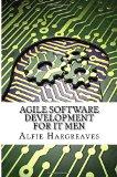 Agile Software Development for IT Men