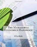 The Managerial Economics Handbook
