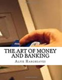 The Art of Money and Banking