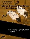 China Classic Paintings Art History Series - Book 2: Nature: chinese-english bilingual (Chin...