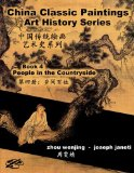 China Classic Paintings Art History Series - Book 4: People in the Countryside: chinese-engl...
