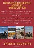 Unleash Your Motorcycle Adventure: Volumes 1 - 4 Collection: Iceland A Stormy Motorcycle Adv...