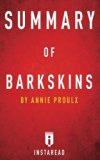 Summary of Barkskins: by Annie Proulx | Includes Analysis