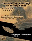 China Classic Paintings Art History Series - Book 5: Scenes from the Countryside: chinese-en...