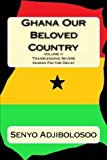 Ghana Our Beloved Country II: Transcending Severe Human Factor Decay (Volume 2)