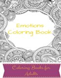 Emotions Coloring Book: Sellf Help and Mind Health Medical Adult Coloring Book (Coloring Boo...