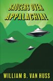 Saucers Over Appalachia!: The Great UFO Wave of 1973 in the Tri-Cities