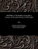 Red Ralph: or, The daughter of the night: a romance of the road in the days of Dick Turpin