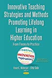 Innovative Teaching Strategies and Methods Promoting Lifelong Learning in Higher Education: ...