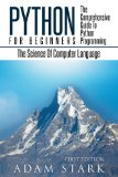 Python: Python Programming For Beginners - The Comprehensive Guide To Python Programming: Co...