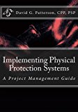 Implementing Physical Protection Systems: A Project Management Guide