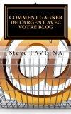 Comment gagner de l'argent avec votre blog (French Edition)