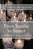 From Sunrise to Sunset: A World War Two Anthology